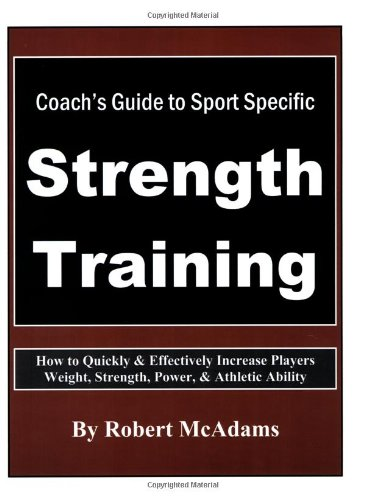 9780979699016: Coach's Guide To Sport Specific Strength Training