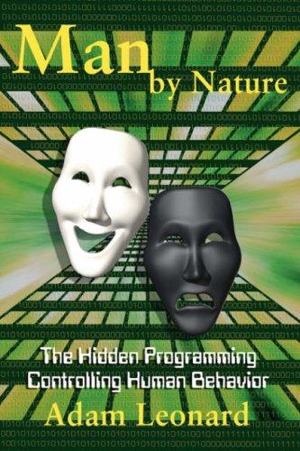 9780979699481: Man by Nature: The Hidden Programming Controlling Human Behavior