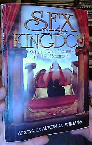 9780979701986: Sex in the Kingdom: What God Permits in the Bedroom