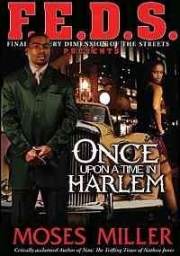 Once upon a time in Harlem: Moses Miller