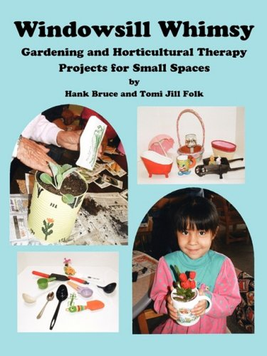 9780979705748: Windowsill Whimsy, Gardening & Horticultural Therapy Projects for Small Spaces