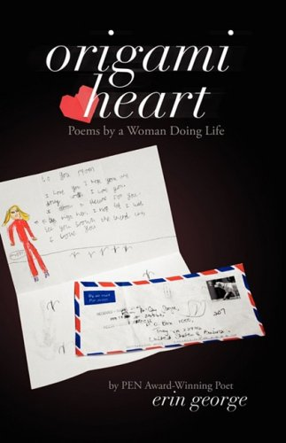 9780979706554: Origami Heart: Poems by a Woman Doing Life