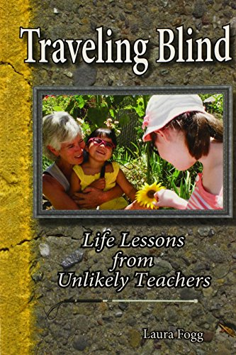 9780979715204: Traveling Blind - Life Lessons from Unlikely Teachers
