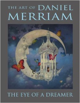 The Eye of a Dreamer: The Art of Daniel Merriam (0979715709) by Merriam, Daniel