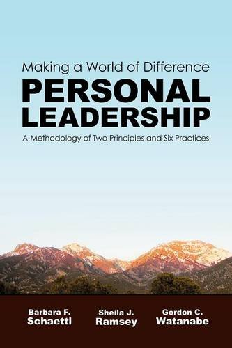 9780979716706: Personal Leadership: Making a World of Difference: A Methodology of Two Principles and Six Practices