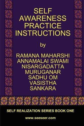 SELF AWARENESS PRACTICE INSTRUCTIONS (0979726719) by Ramana Maharshi; Nisargadatta Maharaj; Vasistha; Sankara; Annamalai Swami; Muruganar; Sadhu Om; Anonymous Awareness
