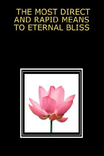 9780979726798: THE MOST DIRECT AND RAPID MEANS TO ETERNAL BLISS