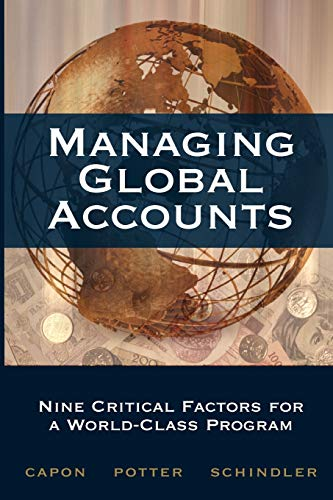 Managing Global Accounts (0979734436) by Noel Capon; Dave Potter; Fred Schindler
