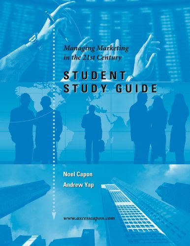 Student Study Guide for Managing Marketing in the 21st Century (0979734452) by Noel Capon; Andrew Yap