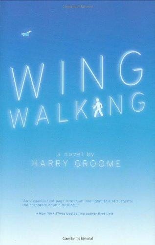 Wing Walking A Novel: Groome, Harry