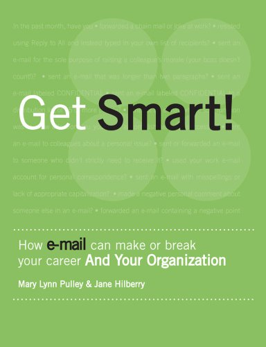 9780979742002: Get Smart! How E-mail Can Make or Break Your Career and Your Organization