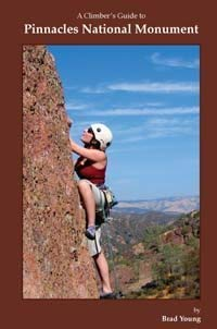 Climber's Guide to Pinnacles National Monument California: Brad Young