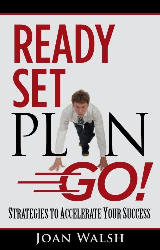 Ready Set Plan Go! Strategies to Accelerate: Joan Walsh