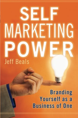 9780979743801: Self Marketing Power: Branding Yourself As a Business of One