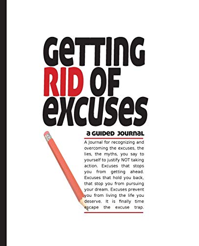 9780979745300: Getting Rid of Your Excuses: A Guided Journal