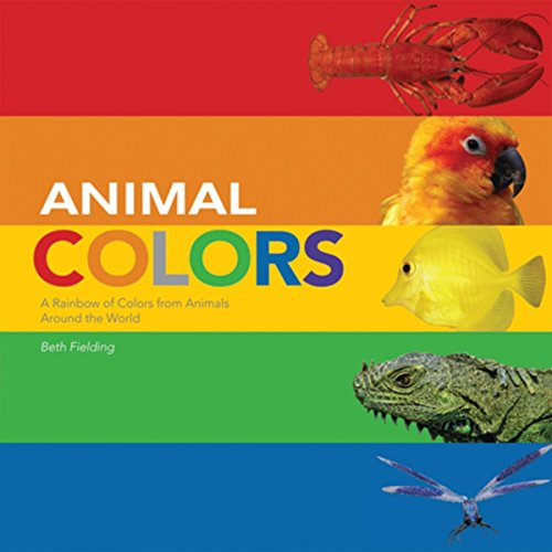 9780979745560: Animal Colors: A Rainbow of Colors from Animals Around the World
