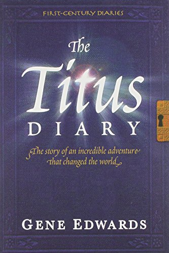 The Titus Diary First-Century Diaries Seedsowers: Gene Edwards