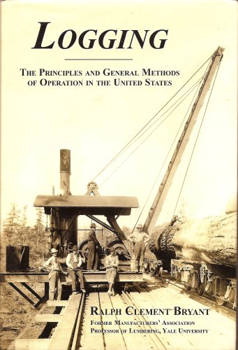 9780979751806: Logging: The Principles and General Methods of Operation in the United States...