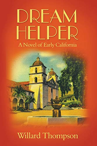9780979755200: Dream Helper, A Novel of Early California