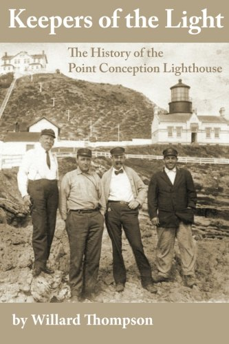 9780979755262: Keepers of the Light: The Story of the Point Conception Lighthouse