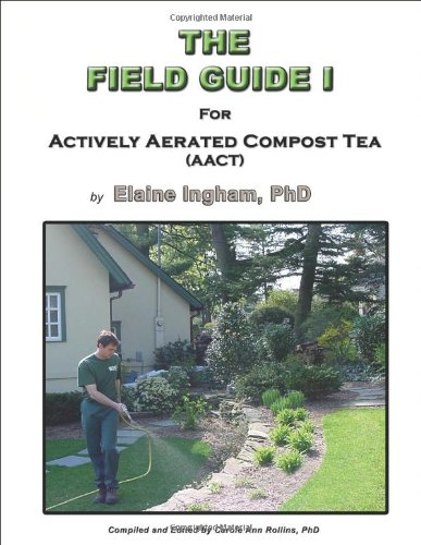 9780979756115: The Field Guide I for Actively Aerated Compost Tea