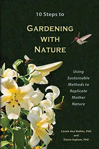 10 Steps to Gardening with Nature: Elaine Ingham