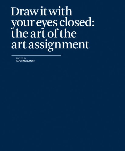 9780979757549: Draw It With Your Eyes Closed: The Art of the Art Assignment