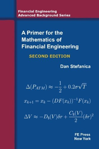 9780979757624: A Primer For The Mathematics Of Financial Engineering, Second Edition (Financial Engineering Advanced Background Series)