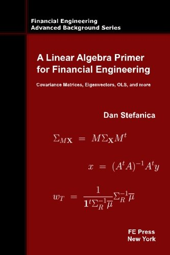 9780979757655: A Linear Algebra Primer for Financial Engineering: Covariance Matrices, Eigenvectors, OLS, and more