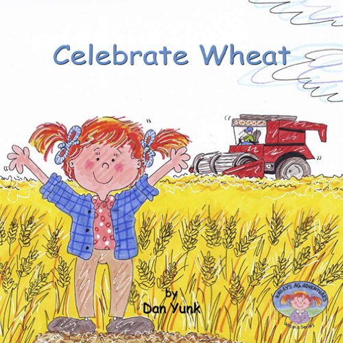 9780979765339: Kailey's Ag Adventures-Celebrate Wheat
