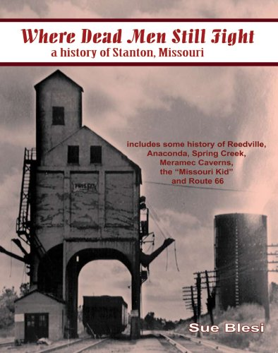 9780979765438: Where Dead Men Still Fight: A History of Stanton, Missouri