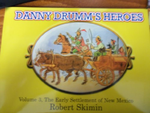 9780979765605: Danny Drumm's Heroes Volume 3, The Early Settlement of New Mexico