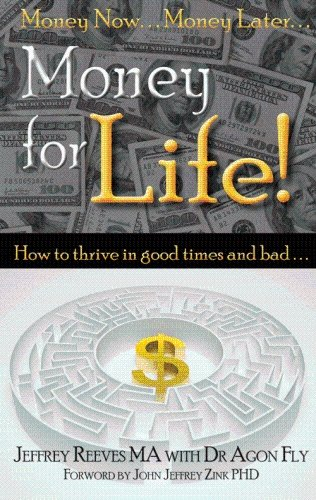 Money For Life.(Thrive) In Good Times And: Reeves MA, Jeffrey