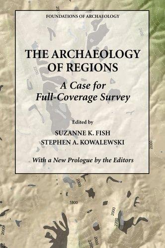 9780979773105: The Archaeology of Regions: A Case for Full-Coverage Survey (Foundations of Archaeology)