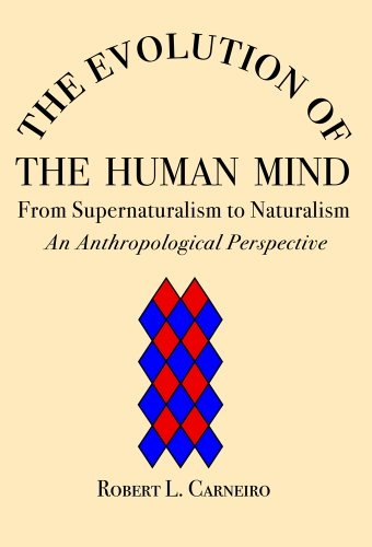 9780979773112: The Evolution of the Human Mind: From Supernaturalism to Naturalism - An Anthropological Perspective