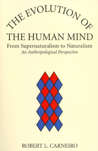 9780979773129: The Evolution of the Human Mind: From Supernaturalism to Naturalism An Antrhopological Perspective