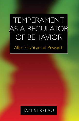 9780979773167: Temperament as a Regulator of Behavior: After Fifty Years of Research