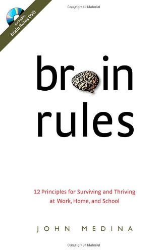9780979777707: Brain Rules: 12 Principles for Surviving and Thriving at Work, Home, and School