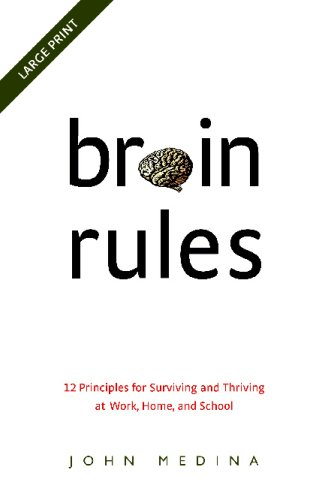 9780979777721: Brain Rules: 12 Principles for Surviving and Thriving at Work, Home, and School