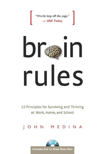 9780979777745: Brain Rules: 12 Principles for Surviving and Thriving at Work, Home and School