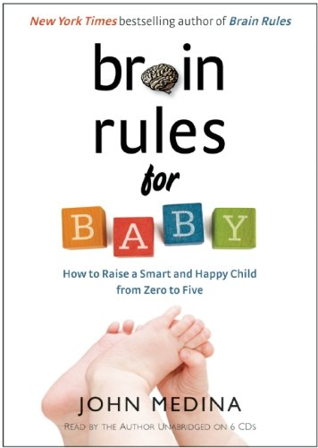 9780979777769: Brain Rules for Baby: How to Raise a Smart and Happy Child from Zero to Five