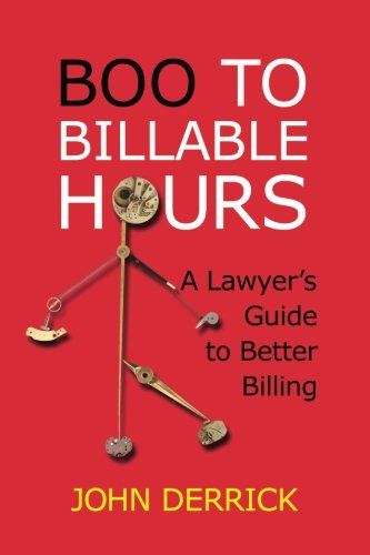 9780979777806: Boo To Billable Hours: A Lawyer's Guide To Better Billing