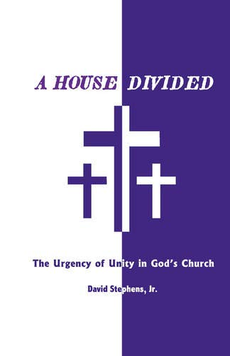 9780979778018: A HOUSE DIVIDED: The Urgency of Unity in God's Church