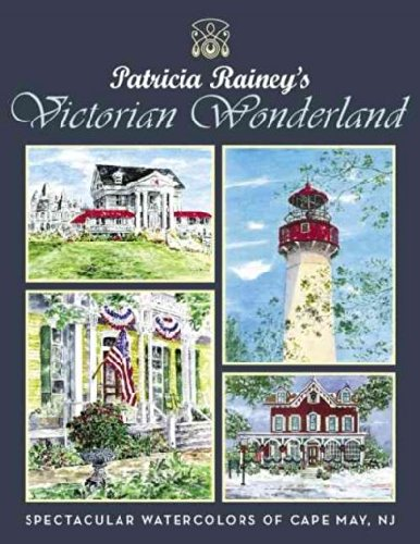 9780979779602: Patricia Rainey's Victorian Wonderland: Spectacular Watercolors of Cape May, NJ