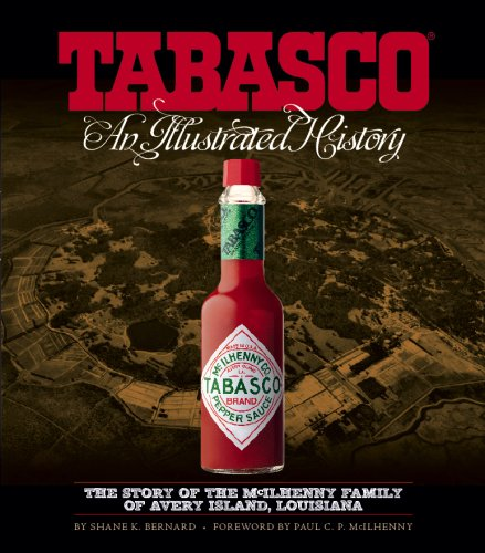 Tabasco: An Illustrated History: Bernard, Shane K.
