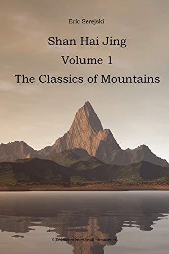 9780979782404: Shan Hai Jing. 1. Classics of Mountains
