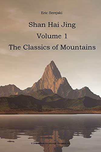 9780979782404: Shan Hai Jing. 1. Classics of Mountains