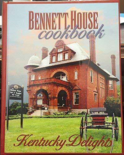 9780979783500: Bennett House Cookbook, Kentucky Delights
