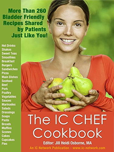 9780979784019: The IC Chef Cookbook: More Than 260 Bladder Friendly Recipes Shared By Patients Just Like You