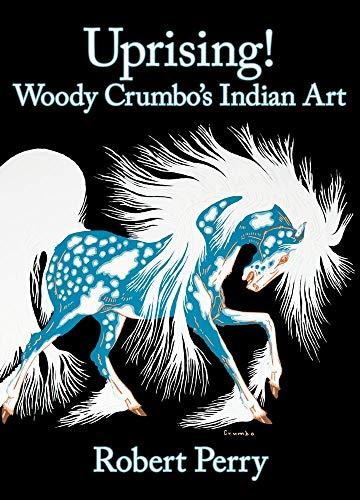 9780979785856: Uprising! Woody Crumbo's Indian Art